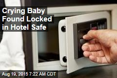 Crying Baby Found Locked in Hotel Safe