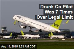 Drunk Co-Pilot Was 7 Times Over Legal Limit