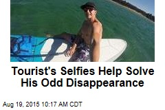 Tourist's Selfies Help Solve His Mysterious Disappearance
