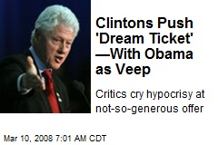 Clintons Push 'Dream Ticket' —With Obama as Veep