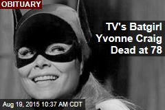 TV's Batgirl Yvonne Craig Dead at 78