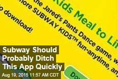 Subway Should Probably Ditch This App Quickly