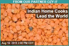 Indian Home Cooks Lead the World