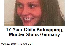 17-Year-Old's Kidnapping, Murder Stuns Germany