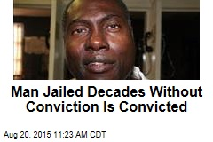 Man Jailed Decades Without Conviction Is Convicted
