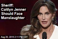 Sheriff: Caitlyn Jenner Guilty of Manslaughter