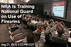 NRA Is Training National Guard on Use of Firearms