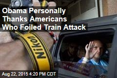 Obama Personally Thanks Americans Who Foiled Train Attack