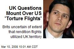 UK Questions Mount Over US 'Torture Flights'