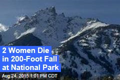 2 Women Die in 200-Foot Fall at National Park
