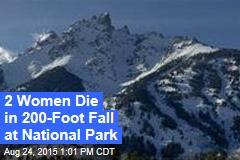 2 Women Die in 200-Foot Fall at National Park