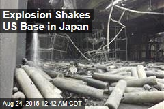 Explosion Shakes US Base in Japan