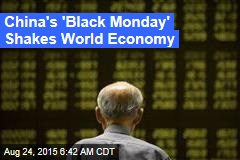 China's 'Black Monday' Shakes World Economy