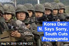 Korea Deal: N. Says Sorry, South Cuts Propaganda