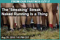The 'Streaking' Streak: Naked Running Is a Thing