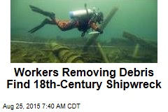 Workers Removing Debris Find 18th-Century Shipwreck