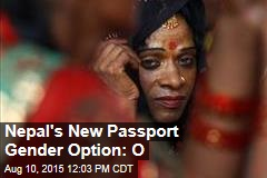 Nepal's New Passport Gender Option: O