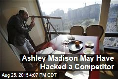 Ashley Madison May Have Hacked a Competitor