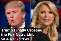 Trump Finally Crossed the Fox News Line