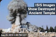 ISIS Images Show Destroyed Ancient Temple