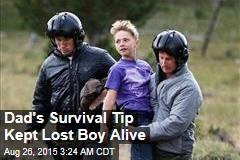 Dad's Survival Tip Kept Lost Boy Alive
