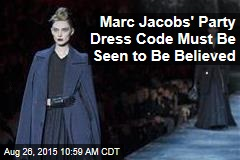 Marc Jacobs' Party Dress Code Must Be Seen to Be Believed