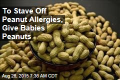 To Stave Off Peanut Allergies, Give Babies Peanuts