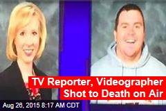 TV Reporter, Videographer Shot to Death on Air
