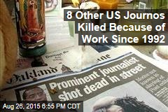 8 Other US Journos Killed Because of Work Since 1992