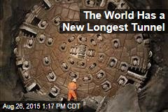 The World Has a New Longest Tunnel