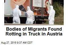 Bodies of Migrants Found Rotting in Truck in Austria