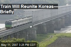 Train Will Reunite Koreas—Briefly