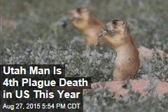 Utah Man Is 4th Plague Death in US This Year