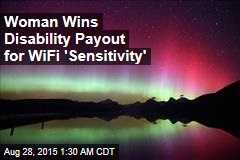 Woman Wins Disability Payout for WiFi 'Sensitivity'