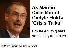 As Margin Calls Mount, Carlyle Holds 'Crisis Talks'