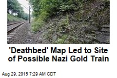 'Deathbed' Map Led to Site of Possible Nazi Gold Train