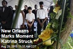 New Orleans Marks Moment Katrina Struck