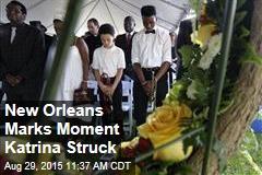 New Orleans Marks Moment Katrina Struck