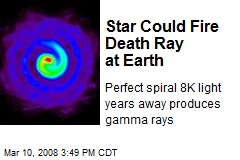 Star Could Fire Death Ray at Earth