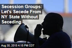 Secession Groups: Let's Secede From NY State Without Seceding