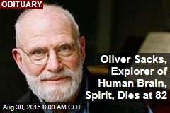 Oliver Sacks, Explorer of Human Brain, Spirit, Dies at 82