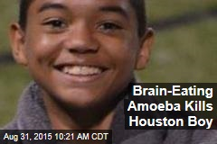Brain-Eating Amoeba Kills Houston Boy