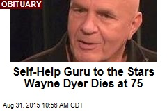 Self-Help Guru to the Stars Wayne Dyer Dies at 75