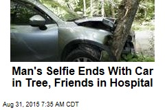 Man's Selfie Ends With Car in Tree, Friends in Hospital