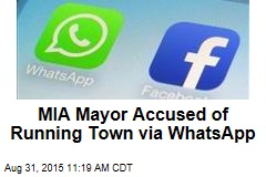 MIA Mayor Accused of Running Town via WhatsApp