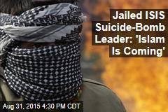 Jailed ISIS Suicide-Bomb Leader: I Have One Regret