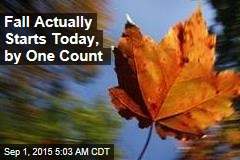 Fall Actually Starts Today, by One Count