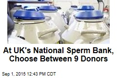 At UK's National Sperm Bank, Choose Between 9 Donors
