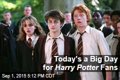 Today's a Big Day for Harry Potter Fans
