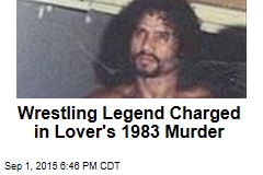 Wrestling Legend Charged in Lover's 1983 Murder
